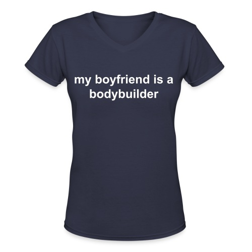 Proud Girlfriend, Bodybuilder Boyfriend T - Women's V-Neck T-Shirt