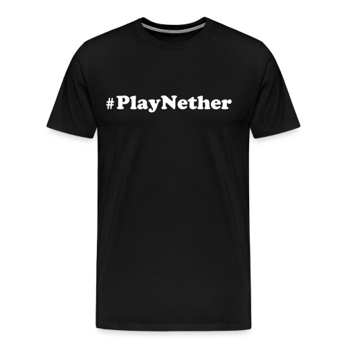 #PlayNether - Men's Premium T-Shirt