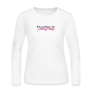 I'D RATHER BE CRAFTING - Women's Long Sleeve Jersey T-Shirt