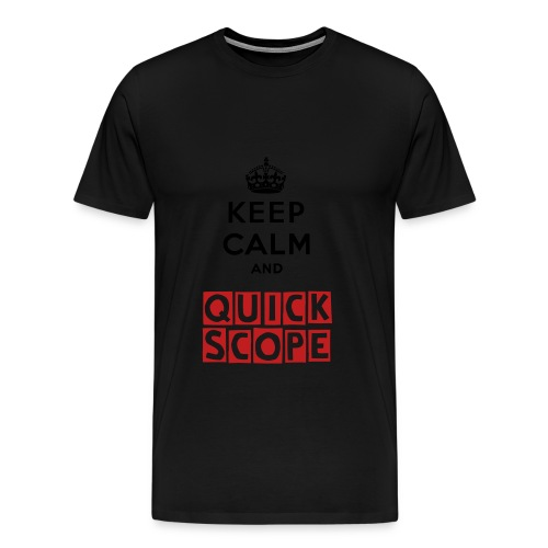Mens Keep Calm and Quick Scope T-Shirt - Men's Premium T-Shirt