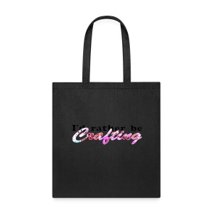 I'D RATHER BE CRAFTING - Tote Bag