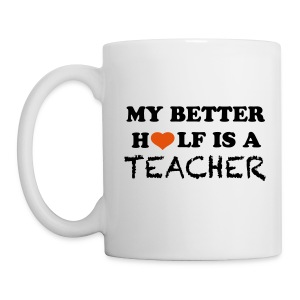 My better half is a teacher-mug - Coffee/Tea Mug