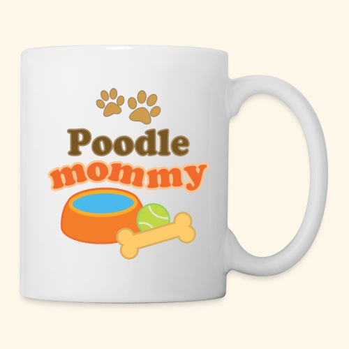 Poodle Mommy Mug - Coffee/Tea Mug