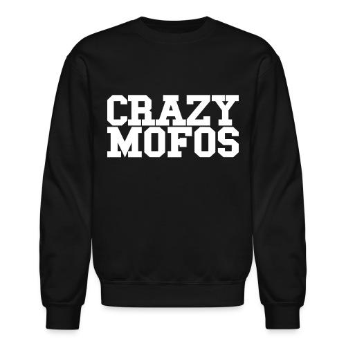 Crazy Mofos - Crewneck - Crewneck Sweatshirt
