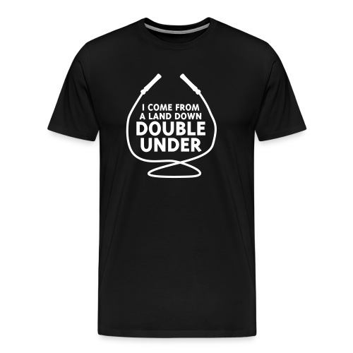 I Come From A Land Down Double Under - Men's Premium T-Shirt