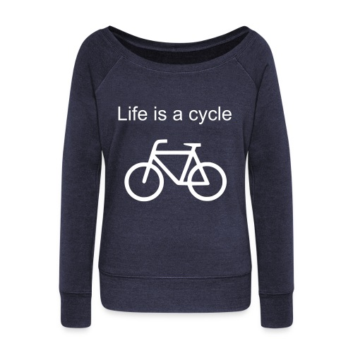 Life is a Cycle shirt - Women's Wideneck Sweatshirt