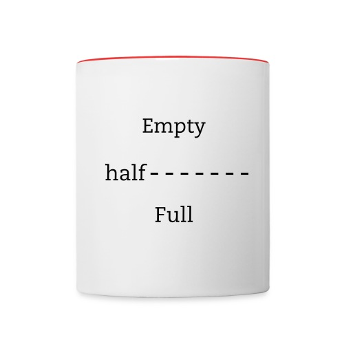 Half Empty Half Full Mug - Contrast Coffee Mug