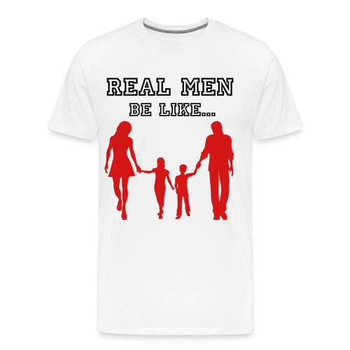 Real Men Be Like... - Men's Premium T-Shirt