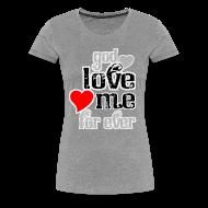 T-Shirts ~ Women's Premium T-Shirt ~ God love me for ever women t shirts