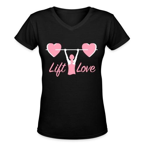 Lift Love Women's V-Neck - Women's V-Neck T-Shirt