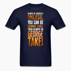 Always Be Yourself Unless You Can Be George Takei