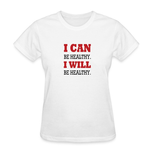 I Can Be Healthy. - Women's T-Shirt