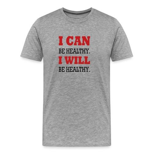 I Can Be Healthy. - Men's Premium T-Shirt