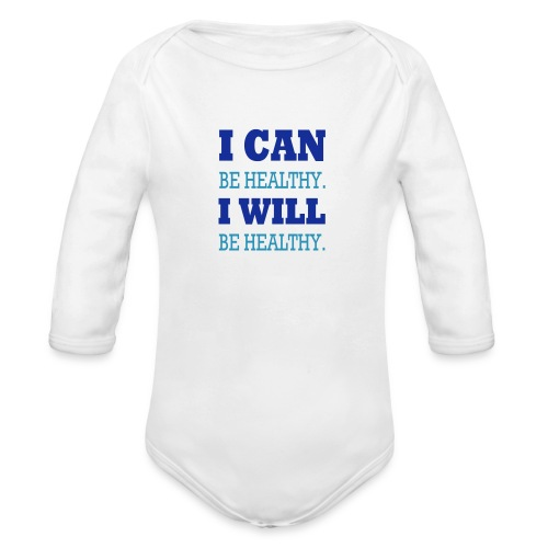 I Can Be Healthy. - Organic Long Sleeve Baby Bodysuit