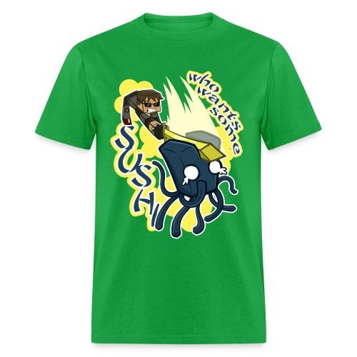 Men's T Shirt: WHO WANTS SOME SUSHI?! - Men's T-Shirt