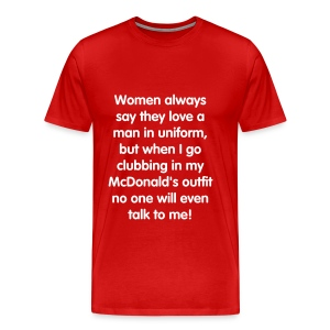 Women love men in uniforms - Men's Premium T-Shirt