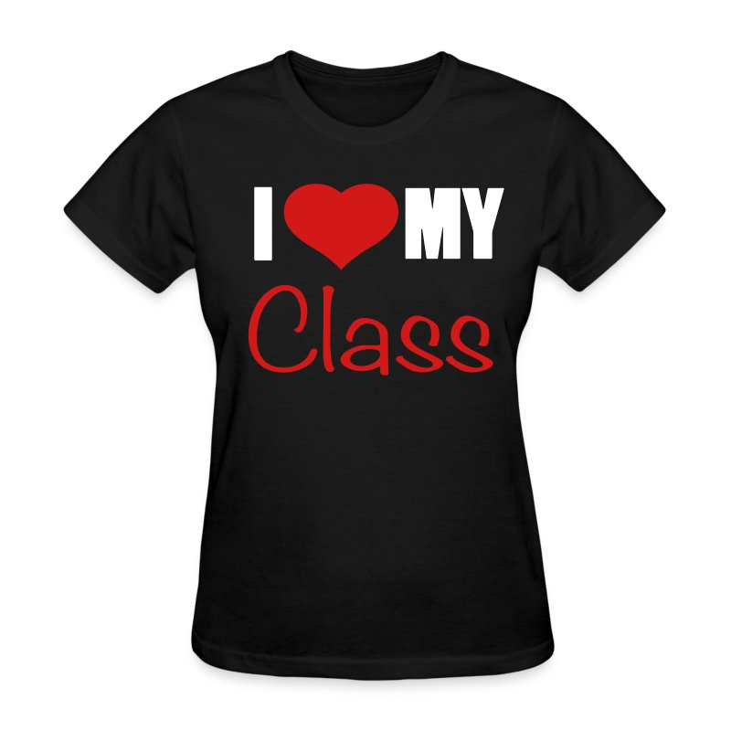 I love my class/black - Women's T-Shirt