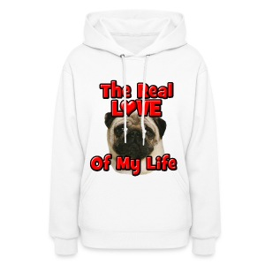 Pug, The Real Love Of My Life Hoodies - Women's Hoodie