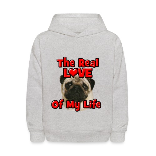 Pug, The Real Love Of My Life - Kids' Hoodie