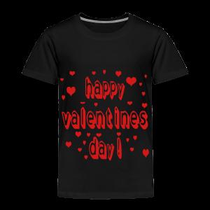 happy valentines day - Toddler Premium T-Shirt