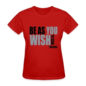 Be As You Wish To Seem - Women's T-Shirt