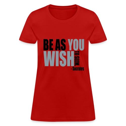 Be As You Wish To Seem - Women's T-Shirt
