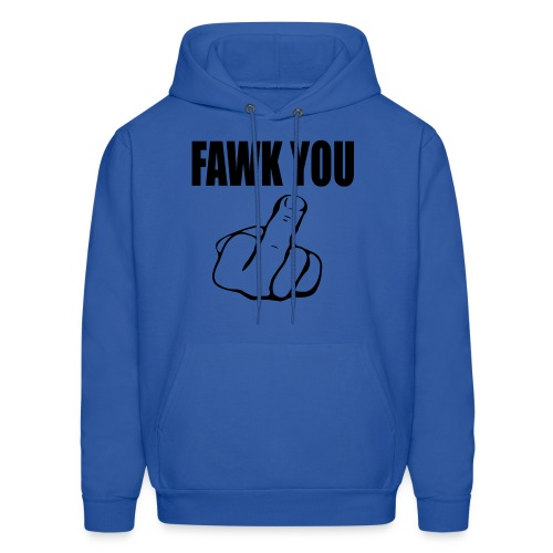 FAWK YOU Hoody - Men's Hoodie