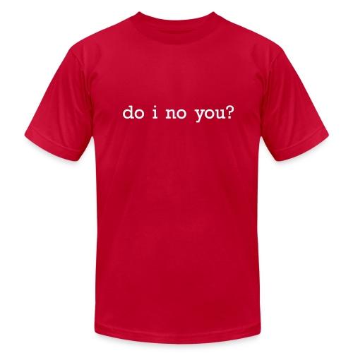 do i know you? - Men's  Jersey T-Shirt