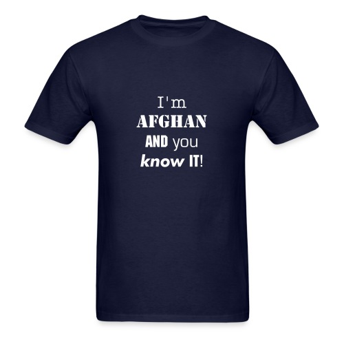 I'm Afghan and you know it! - Men's T-Shirt