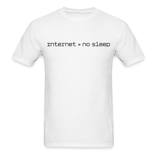 no sleep internet shirt - Men's T-Shirt