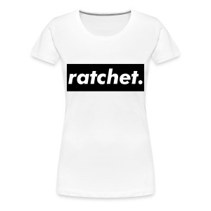 ratchet. tee - Women's Premium T-Shirt