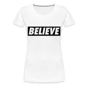 BELIEVE tee - Women's Premium T-Shirt
