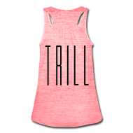 Tanks ~ Women's Flowy Tank Top by Bella ~ She Trill V2