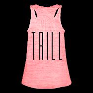 Tanks ~ Women's Flowy Tank Top by Bella ~ She Trill V2