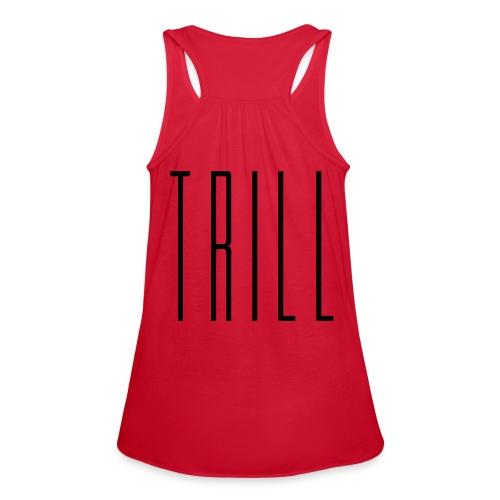She Trill V2 - Women's Flowy Tank Top by Bella