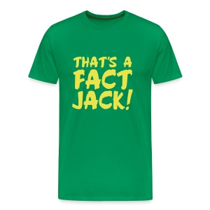 That's A Fact Jack! - Men's Premium T-Shirt