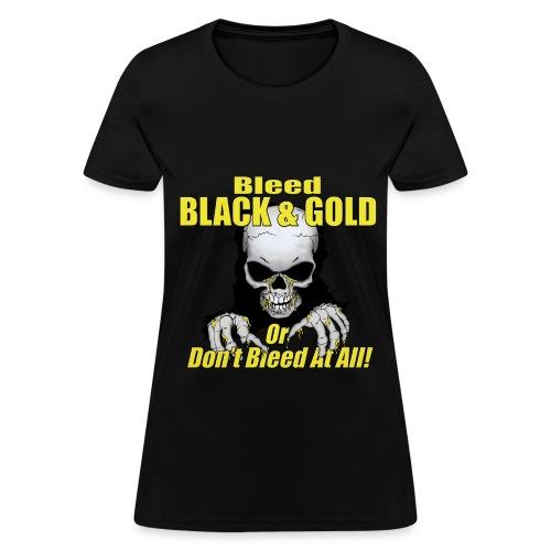 Bleed Black and Gold....... - Women's T-Shirt