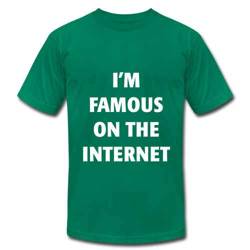 Famous on the Internet - Men's Fine Jersey T-Shirt