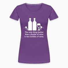 Only thing better than a bottle of wine Women's T-Shirts