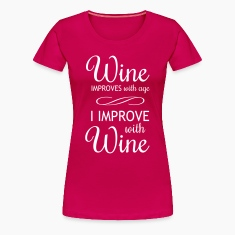 Wine Improves with Age Women's T-Shirts