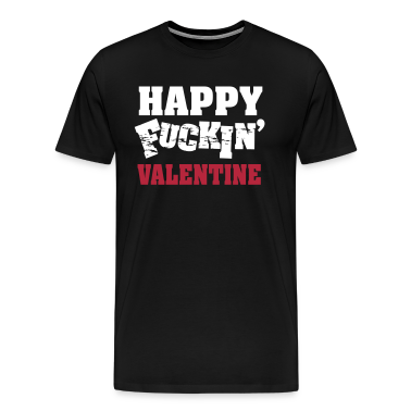 Happy fucking valentine T-Shirts