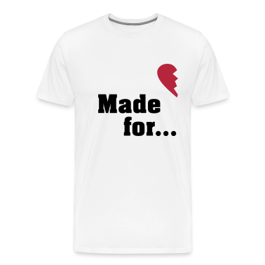 Made for each other - partner shirt T-Shirts