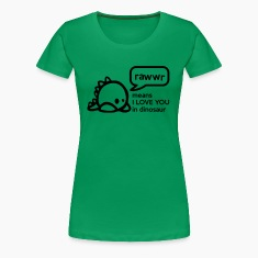 RAWwR - means I love you in dinosaur Women's T-Shirts