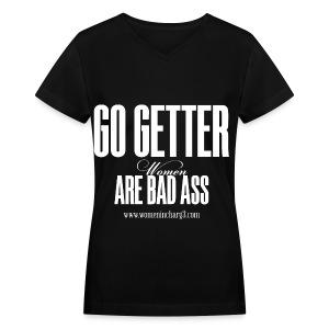 Go Getter Are Bad Ass Women T-shirt - Women's V-Neck T-Shirt