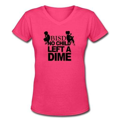 BISD - No Child Left A Dime - SFW Limited Edition - Women's V-Neck T-Shirt