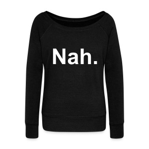 Womens Nah Wideneck Sweatshirt - Women's Wideneck Sweatshirt