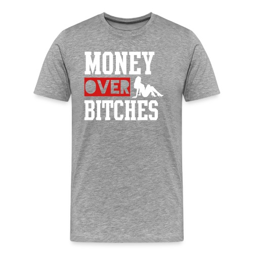 Money Over Bitches - Men's Premium T-Shirt