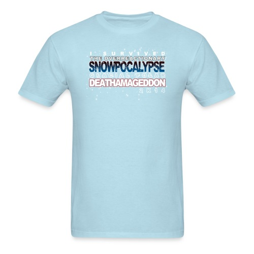 Overreactionary Snowpocalypse Glacial Polar Death - Men's T-Shirt