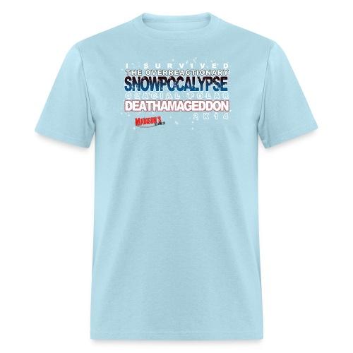 Overreactionary Snowpocalypse Glacial Polar Deathamageddon 2k14 - Men's T-Shirt