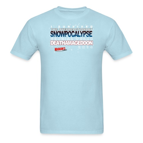 Overreactionary Snowpocalypse Glacial Polar Deathamageddon 2k14 - Men's T-Shirt